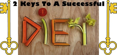 2 Keys To A Successful Diet