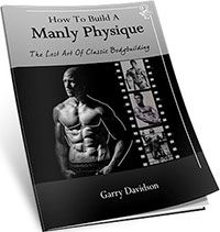 How To Build A Manly Physique