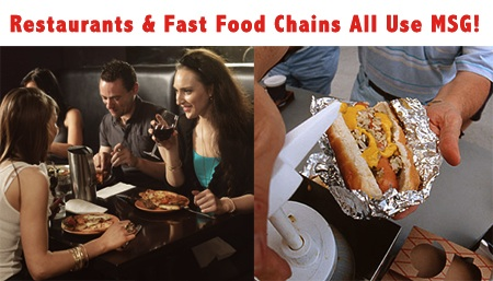 Restaurants & Fast Food Chains all use MSG