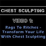 The Chest Sculpting 3-Part Video Series – Video 1