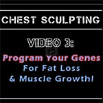 The Chest Sculpting 3-Part Video Series – Video 3