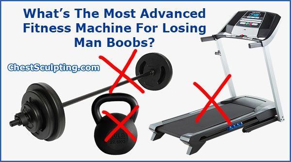 Fitness Machine For Losing Man Boobs